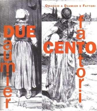 Due/Cento. Omaggio a Daumier e Fattori